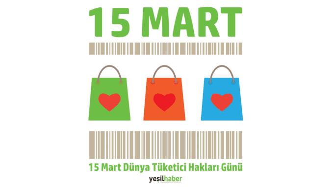 15 Mart Dünya Tüketici Hakları Günü