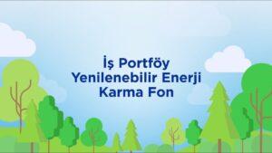 İş Portföy Yenilenebilir Enerji Karma Fonu